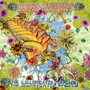 RADAR BROTHERS - The Illustrated Garden