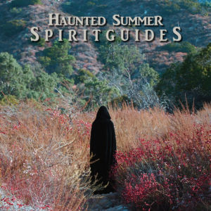 hauntedsummer_spiritguides