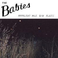 """The Babies – """"Moonlight Mile"""""""