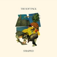 """The Soft Pack – """"Strapped"""""""