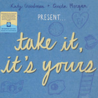 """Katy Goodman & Greta Morgan – """"Take It, It's Yours"""""""