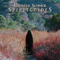 "Haunted Summer – ""Spirit Guides"""